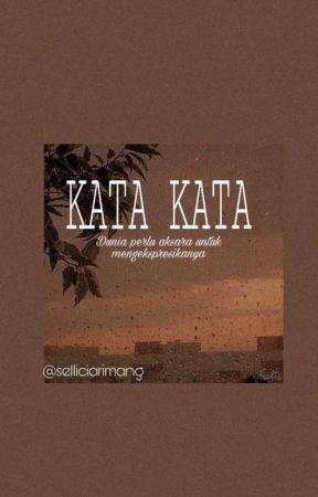 KATA KATA by Selliciarimang23