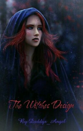 The Witches Design: The Beginning by Daddys_Angel