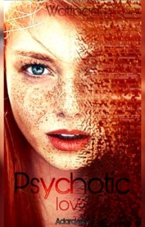 Psychotic love by adarcksky