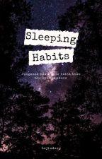 SLEEPING HABITS ✔ by golden_breeze
