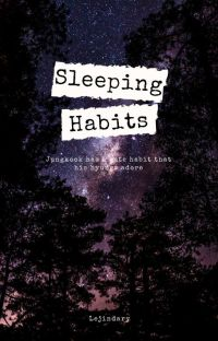 SLEEPING HABITS ✔ cover