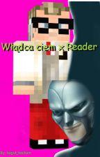♥♥♥ Władca ciem x reader ♥♥♥ by kogut_kocham