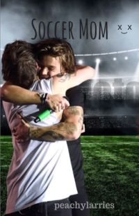 Soccer Mom | Larry Stylinson | by peachylarries cover