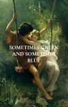 sometimes green and sometimes blue cover