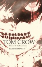 TOM CROW by DanielTHECrow