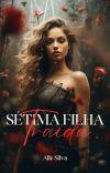 Sétima Filha - Traída (Em Andamento) cover