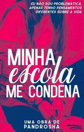 Minha Escola Me Condena by PandRosha