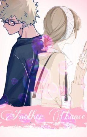 Another Chance |♡| Katsuki Bakugo x Reader |♡| by Poufball