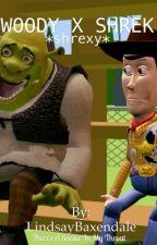 Shrek x Woody *SHREXY* by daddu_shrek