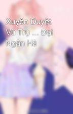 Xuyên Duyệt Vũ Trụ ... Đại Ngân Hà by diepbanghan
