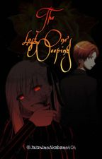 The Lost One's Weeping (Karma X Demon/Lazy reader) by ScarletKozume