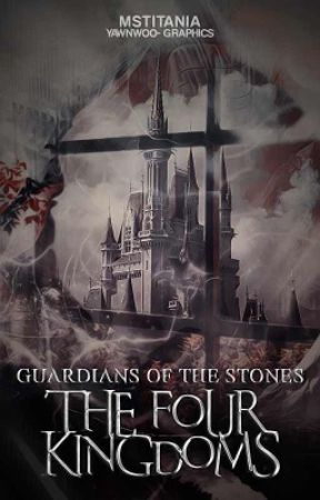 Guardians of the Stones: The Four Kingdoms by MsTitania