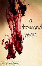 A Thousand Years ↠ Sequel to My Best Friend's Brother by ehmaleeh