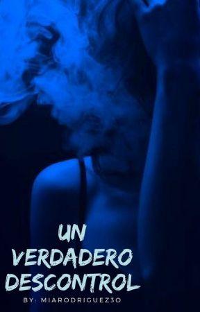 ➸Un Verdadero Descontrol by MiaRod30