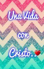 Una Vida Con Cristo.. by July24ts