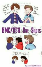 BMC/DEH One Shots (Requests Are Closed) Discontinued  by AnderSayMeMeMe