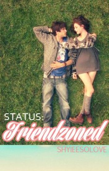 STATUS: Friendzoned [COMPLETED]
