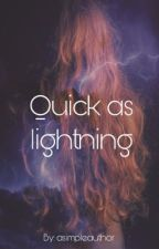 quick as lightning by SunshineWiley