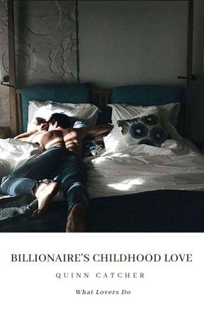 Billionaire's Childhood Love ✓ by NotShort_FunSize