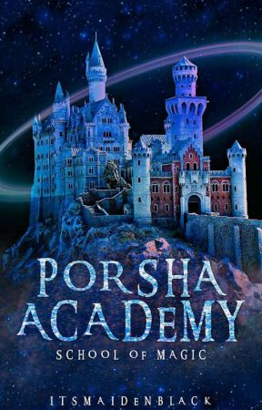 Porsha Academy: School of Magic by itsmaidenblack