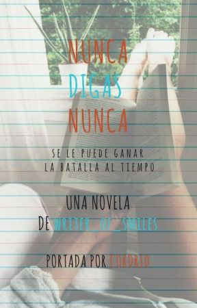 Nunca digas nunca by writer_of_smiles