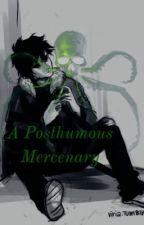 A Posthumous Mercenary by IrisSummons