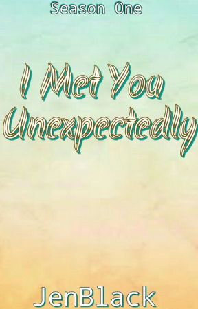 I Met You Unexpectedly (On-Going) by Dyosa_Pretty128