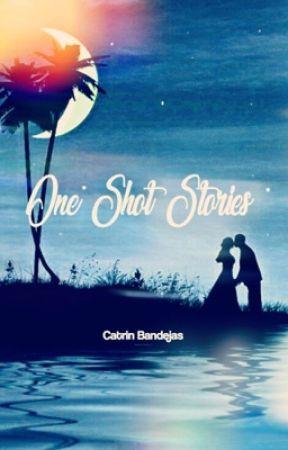 ONE SHOT STORIES by CatrinBandejas