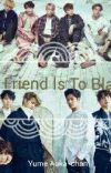 My Friend Is To Blame (Got7 X reader X BTS) cover