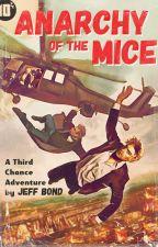 Anarchy of the Mice by jeff_bond