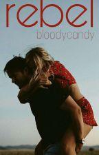bloodycandy tarafından yazılan Rebel | Daddy Issues  adlı hikaye
