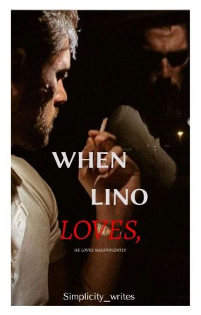 When Lino LOVES,  by Simplicity_writes