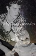 Baby Daddy Mendes [COMPLETED] by hoodmendeshoran