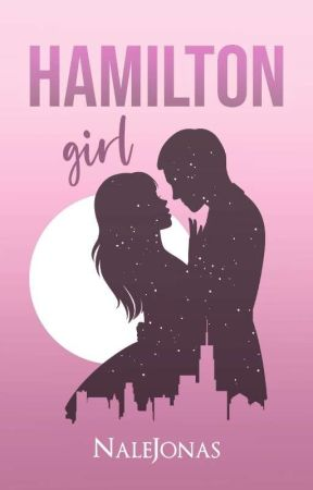 Hamilton Girl |Serie Hamilton| #1 (TERMINADA) by NaleJonas