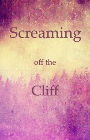Screaming off the Cliff by Closet_Sociopath