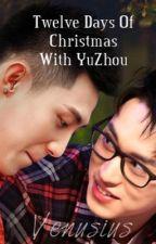 Twelve Days of Christmas of YuZhou [YuZhouverse] by Venusius