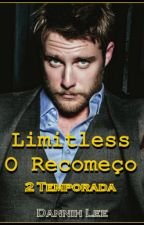 Limitless - O Recomeço ( 2 Temporada). by DannihLee