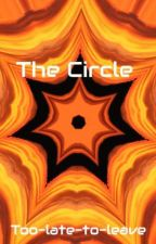 The Circle by Too-late-to-leave