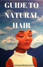 Natural Hair Guide by cremedelaoreo