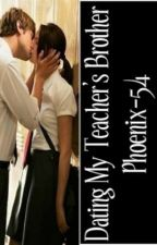 Dating My Teacher's Brother by Phoenix-54