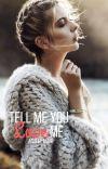 Tell Me You Love Me ♡ Logan Paul [2] cover