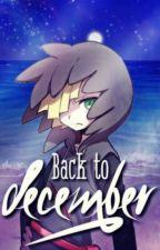 Back to December, Gladion x Reader by PokemonGladion