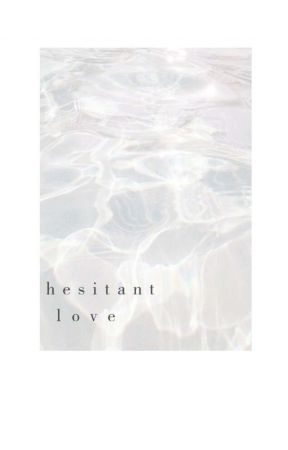 Hesitant Love by Namjuiice
