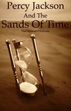 Percy Jackson and The Sands Of Time by TheChildrenOfTheGods