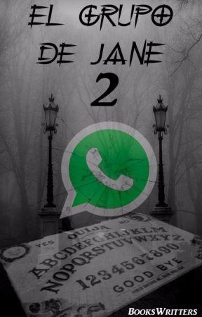 El Grupo De Jane 2 - El Regreso by BooksWritters