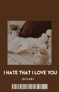 I HATE THAT I LOVE YOU  ! (  byler  ) cover