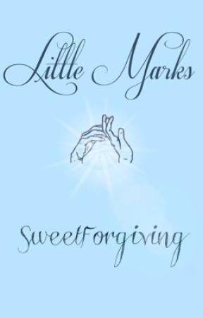 Little Marks by SweetForgiving