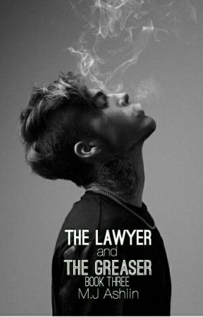DISCONTINUED The Lawyer and the Greaser [Book 3] by MJAshlin