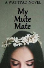My Mute Mate by takeachanceonlife