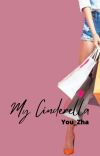 My Cinderella (REPOST) ✔ cover